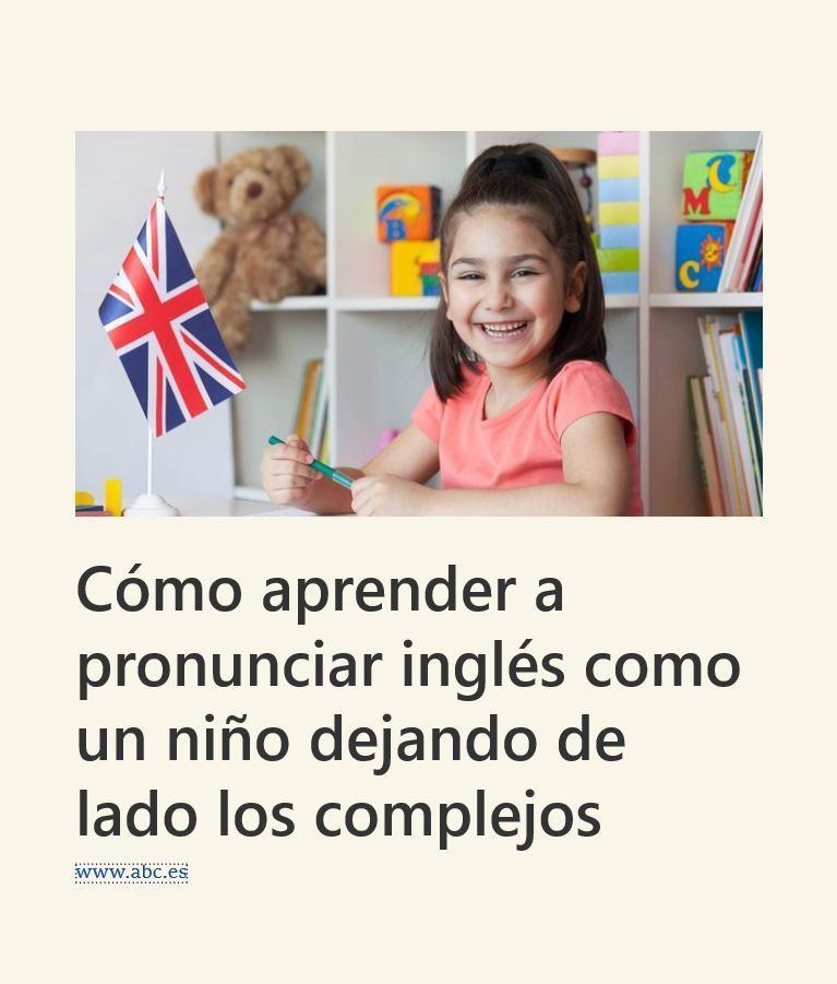 Aprender Pronunciación como los niños - ABC